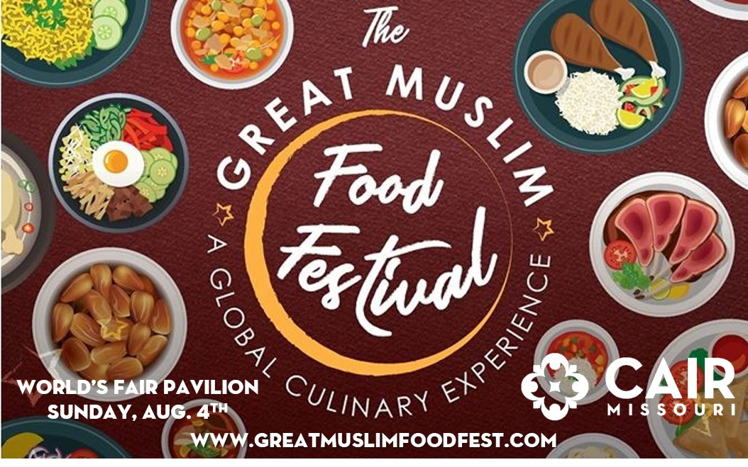 3rd Annual The Great Muslim Food Festival CAIR Missouri